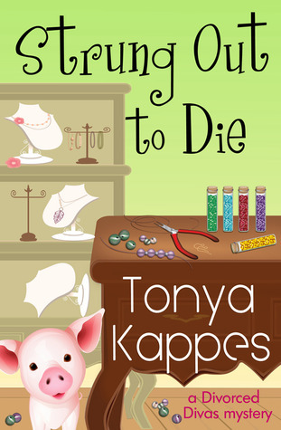 Strung Out to Die (Divorced Divas Mystery, #1)  by  Tonya Kappes