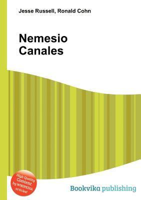 Nemesio Canales  by  Jesse Russell