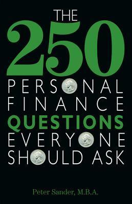 The 250 Personal Finance Questions Everyone Should Ask Peter J. Sander