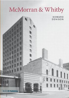 McMorran & Whitby: Twentieth Century Architects  by  Edward Denison