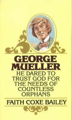 George Mueller  by  Faith Coxe Bailey