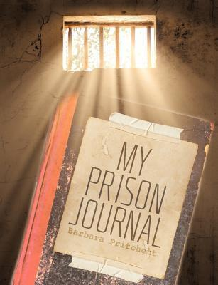 My Prison Journal Barbara Pritchett