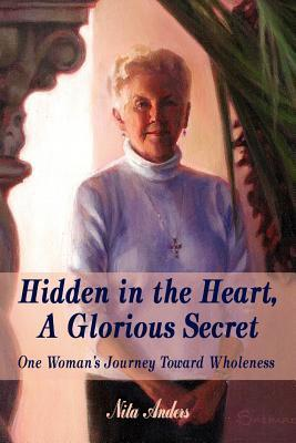 Hidden in the Heart: A Glorious Secret  by  Nita Anders