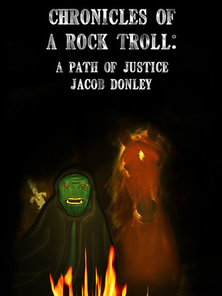 A Path of Justice (Chronicles of a Rock Troll, #2) Jacob Donley