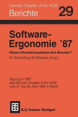 Software-Ergonomie 87 Nutzen Informationssysteme Dem Benutzer?  by  Association for Computing Machinery