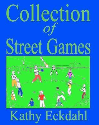 Collection of Street Games Kathy Eckdahl