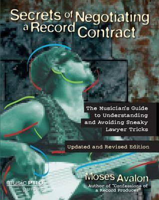 Secrets of Negotiating a Record Contract: Music Pro Guides Moses Avalon