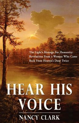 Hear His Voice  by  Nancy Clark
