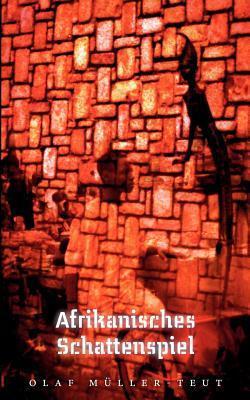 Afrikanisches Schattenspiel  by  Olaf Müller-Teut