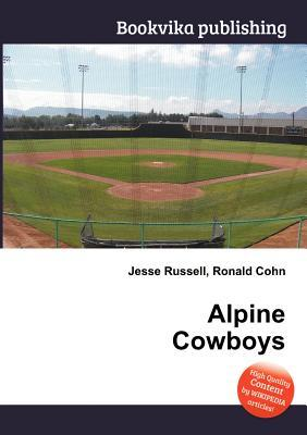 Alpine Cowboys  by  Jesse Russell