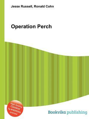 Operation Perch Jesse Russell