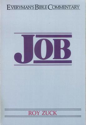 Job- Everymans Bible Commentary  by  Roy B. Zuck