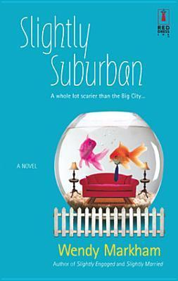 Slightly Suburban (Slightly, #5) Wendy Markham