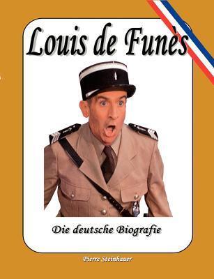Louis de Funes: Die deutsche Biografie Pierre Steinhauer