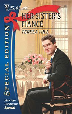 Her Sisters Fianc  by  Teresa Hill