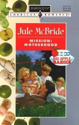 Mission: Motherhood Jule McBride