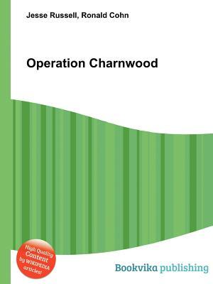 Operation Charnwood  by  Jesse Russell