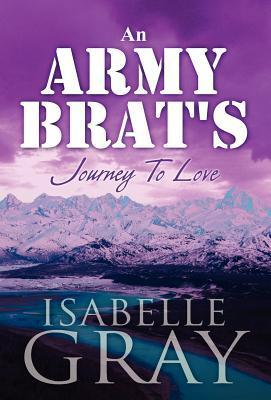 An Army Brats Journey to Love Isabelle Gray