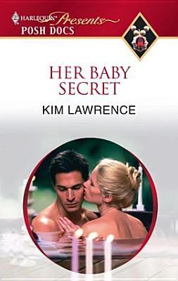 Her Baby Secret (Posh Docs)  by  Kim Lawrence