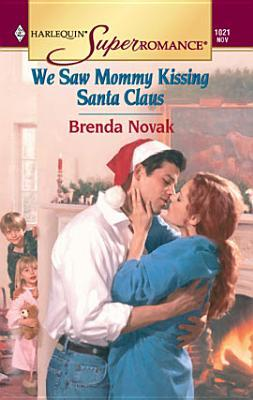 We Saw Mommy Kissing Santa Claus  by  Brenda Novak