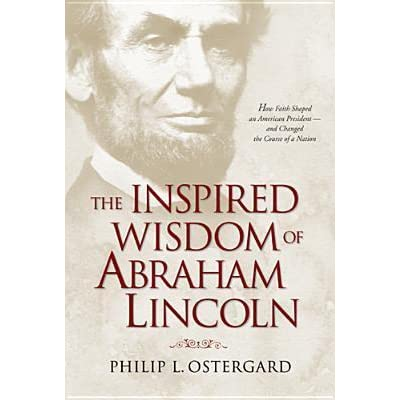 The Inspired Wisdom Of Abraham Lincoln How Faith Shaped border=