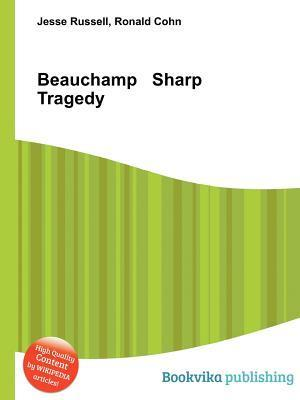 Beauchamp Sharp Tragedy  by  Jesse Russell