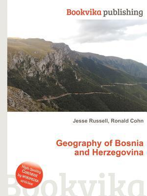 Geography of Bosnia and Herzegovina  by  Jesse Russell