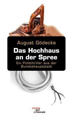 Das Hochhaus an Der Spree  by  August G Decke