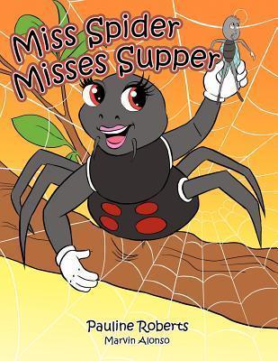 Miss Spider Misses Supper Pauline Roberts