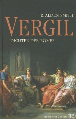 Vergil: Dichter der Romer  by  R. Alden Smith