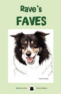 Raves Faves  by  Raven Okeefe