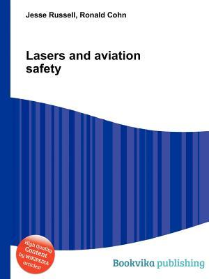Lasers and Aviation Safety  by  Jesse Russell