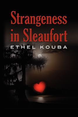 Strangeness in Sleaufort  by  Ethel Kouba