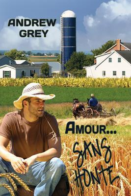 Amour... Sans Honte (Farm, #1)  by  Andrew  Grey