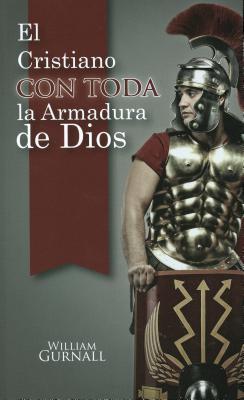 Spa-El Cristiano Con Toda La Armadura de Dios = Christian in Complete Armour William Gurnall