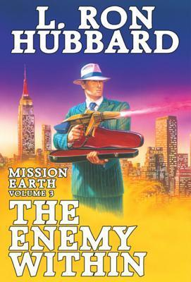 The Enemy Within: Mission Earth Volume 3  by  L. Ron Hubbard