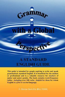 Grammar with a Global Perspective - A Standard English Guide  by  F. Melrose Davis