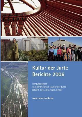 Kultur der Jurte Berichte 2006  by  Kai Ehlers