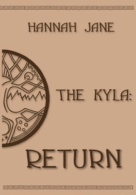 The Kyla: Return  by  Hannah Jane