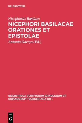 Orationes et Epistolae (Bibliotheca scriptorum Graecorum et Romanorum Teubneriana) (Latin Edition) Nicephorus Basilaca