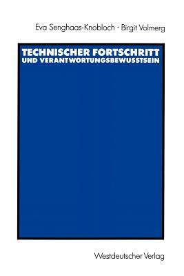 Technischer Fortschritt Und Verantwortungsbewusstsein: Die Gesellschaftliche Verantwortung Von Ingenieuren Eva Senghaas-Knobloch