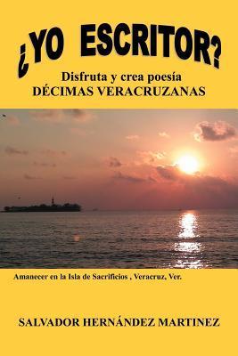 ¿Yo escritor? Disfruta y crea poesía  by  Salvador Hernández Martínez