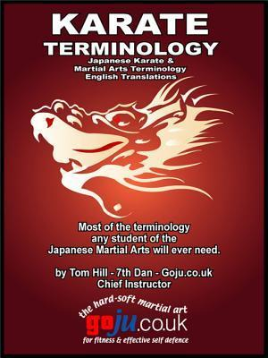 Karate Terminology: Japanese to English Translations  by  Tom Hill