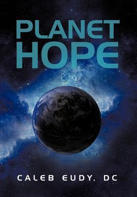 Planet Hope  by  Caleb Eudy DC