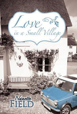 Love in a Small Village  by  Nanette Field