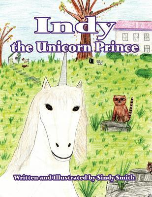 Indy the Unicorn Prince Sindy Smith