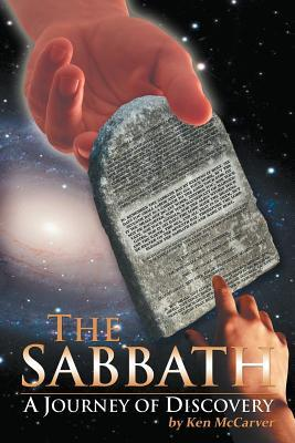 The Sabbath a Journey of Discovery Ken McCarver