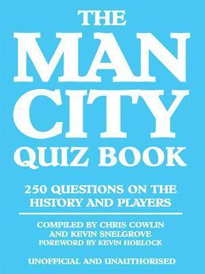 The Man City Quiz Book Chris Cowlin