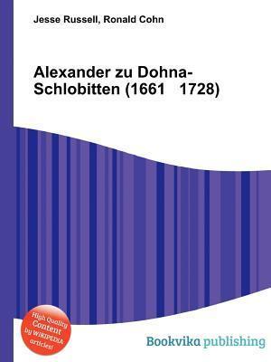 Alexander Zu Dohna-Schlobitten (1661 1728) Jesse Russell