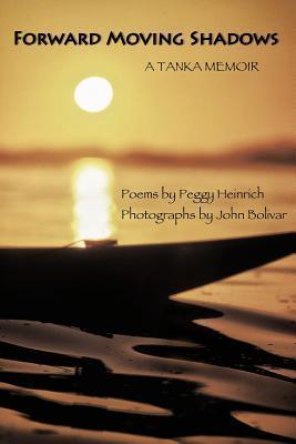 Forward Moving Shadows Peggy Heinrich
